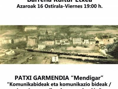 """OSTIRALEAN, PATXI GARMENDIA """"MENDIGAR"""" HISTORIALARIAREN HITZALDIA"""