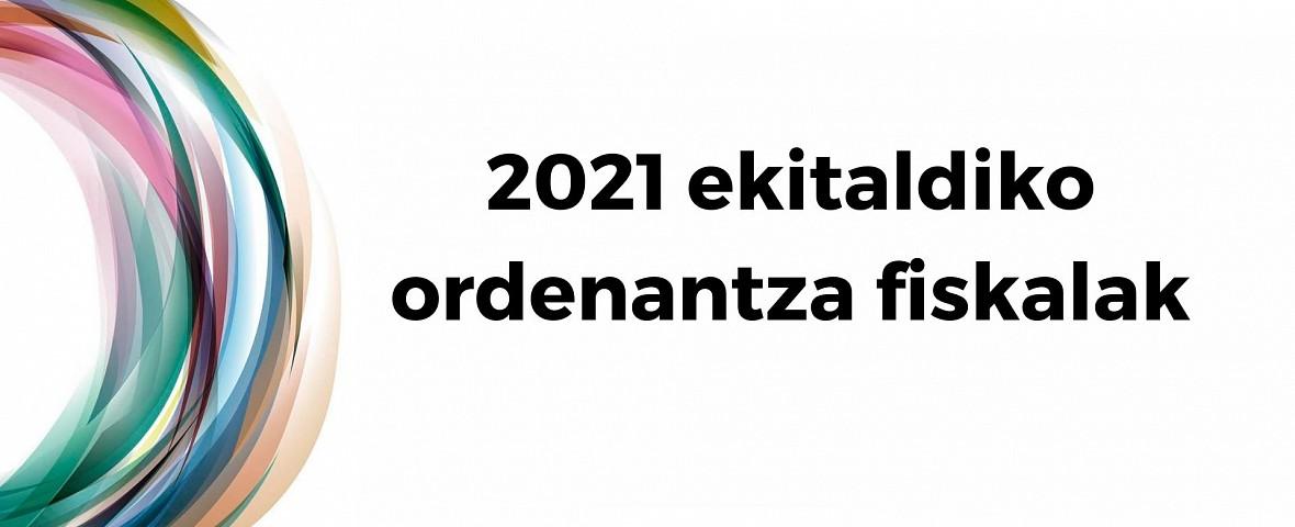 Behin behinean onartuta 2021 ekitaldiko ordenantza fiskalak